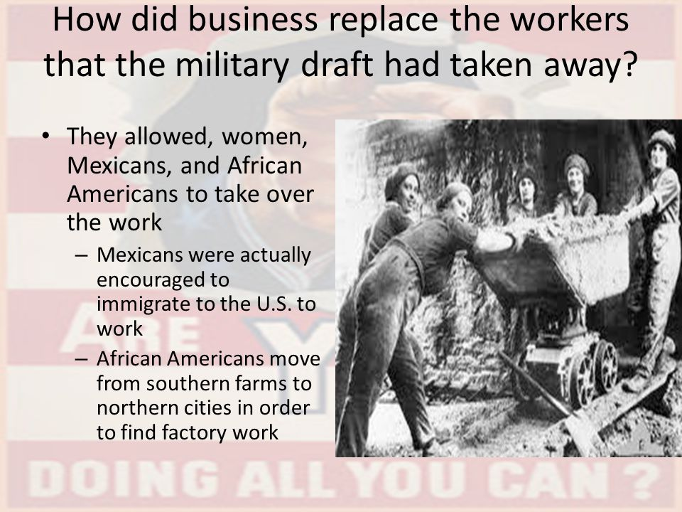 How did business replace the workers that the military draft had taken away