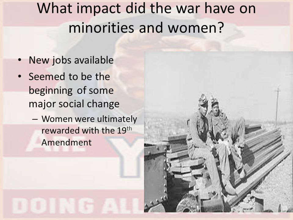 What impact did the war have on minorities and women