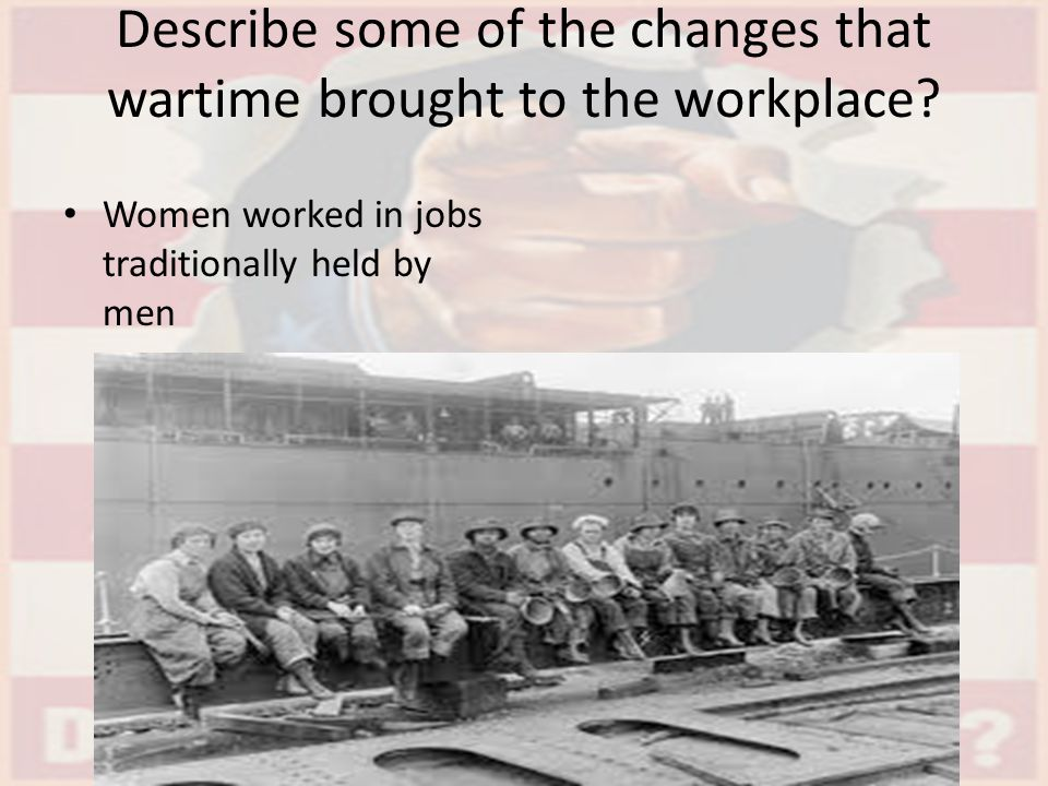 Describe some of the changes that wartime brought to the workplace