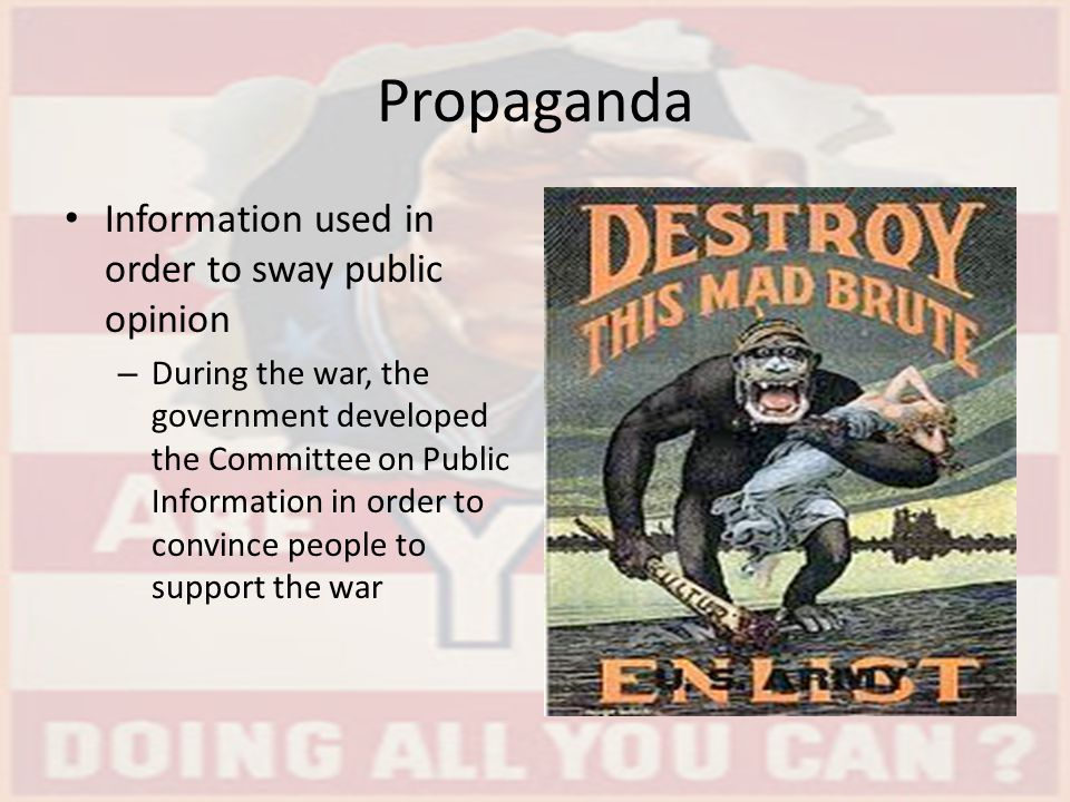Propaganda Information used in order to sway public opinion