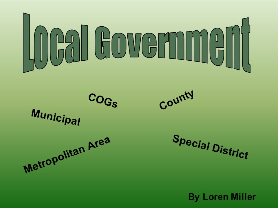 Local Government County COGs Municipal Special District