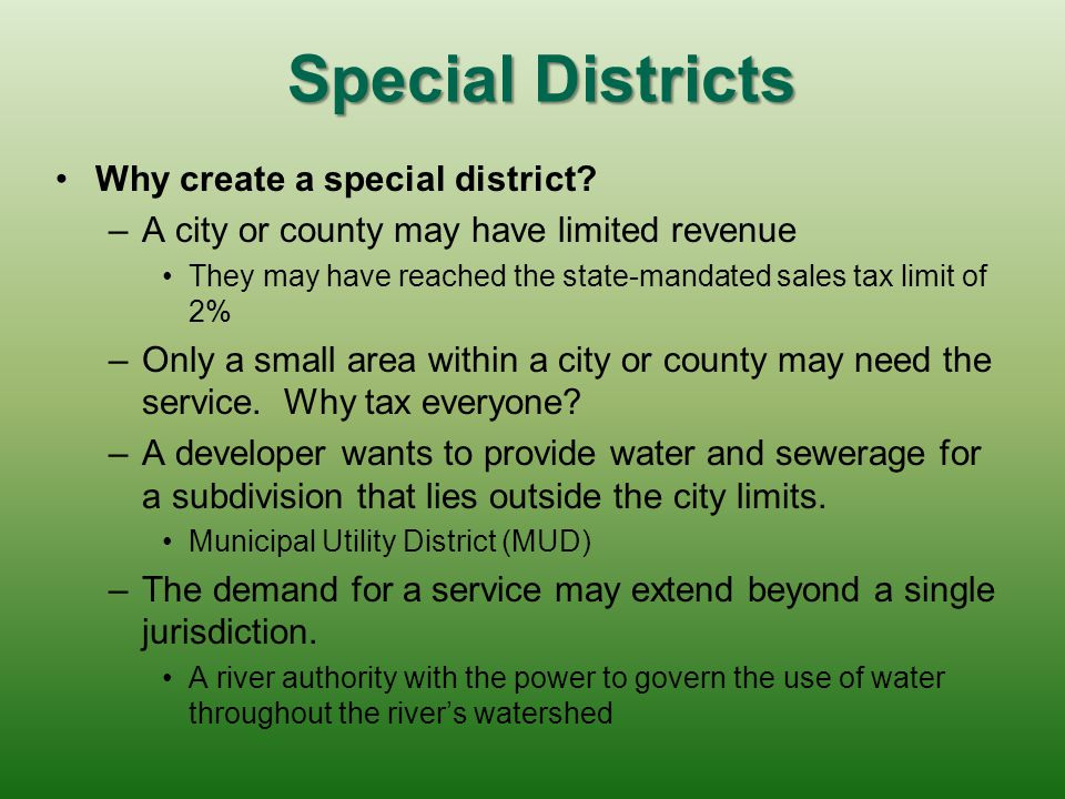 Special Districts Why create a special district