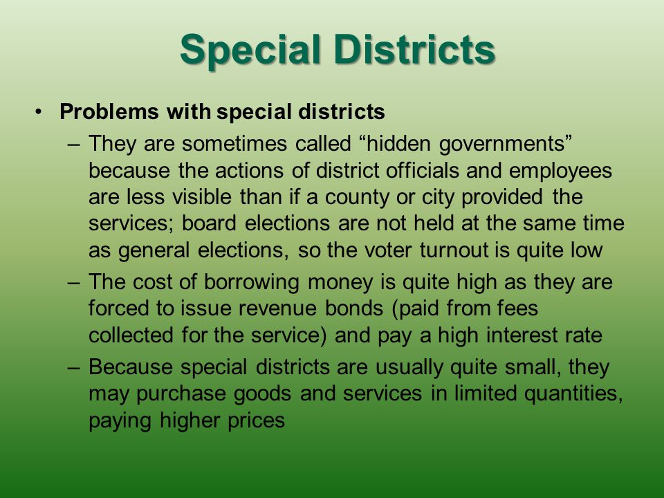 Special Districts Problems with special districts