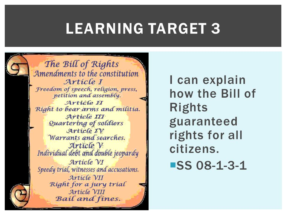Learning Target 3 I can explain how the Bill of Rights guaranteed rights for all citizens.