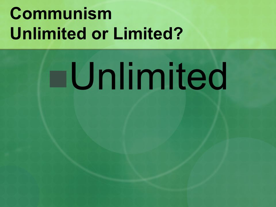 Communism Unlimited or Limited