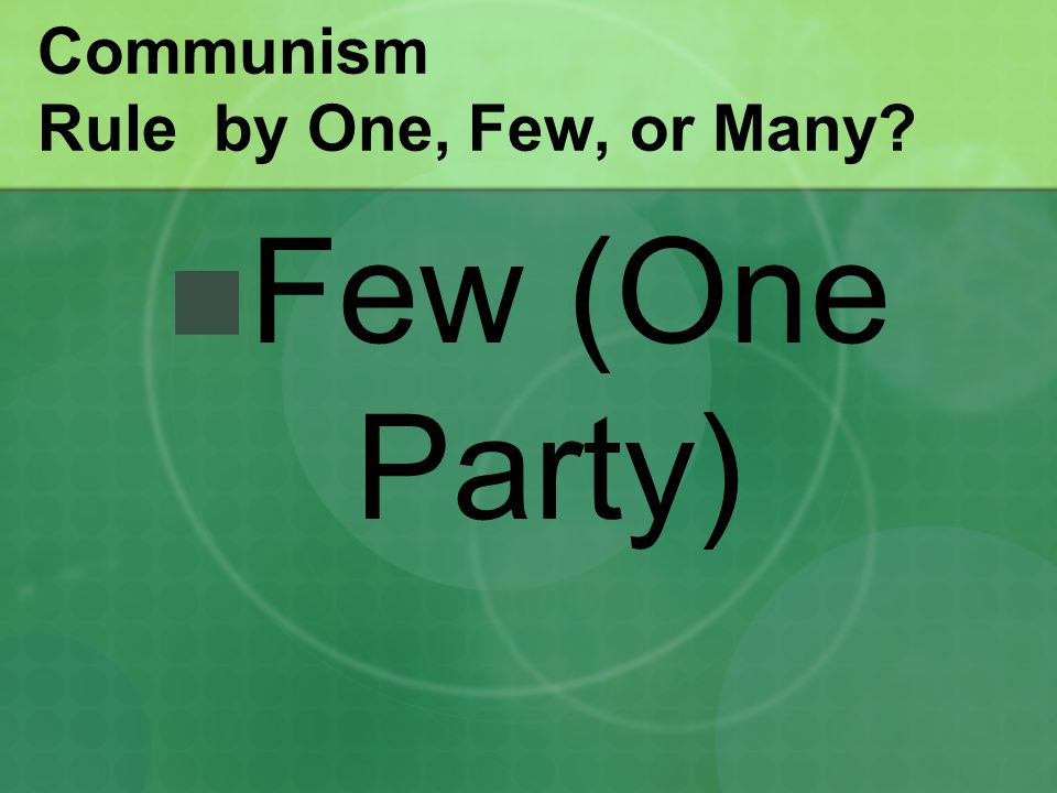 Communism Rule by One, Few, or Many