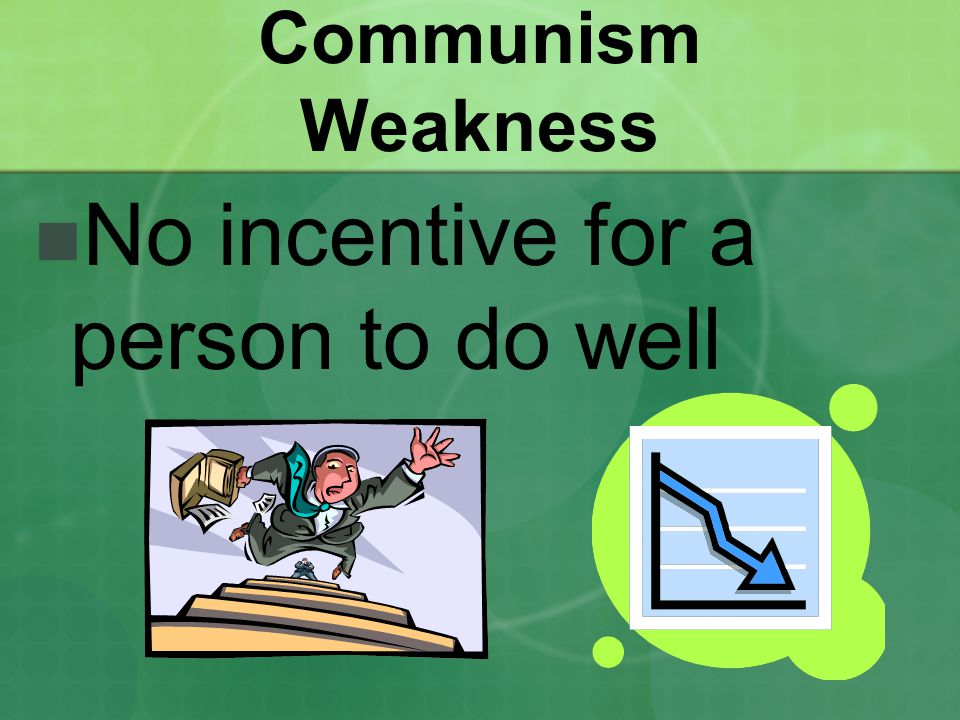 No incentive for a person to do well