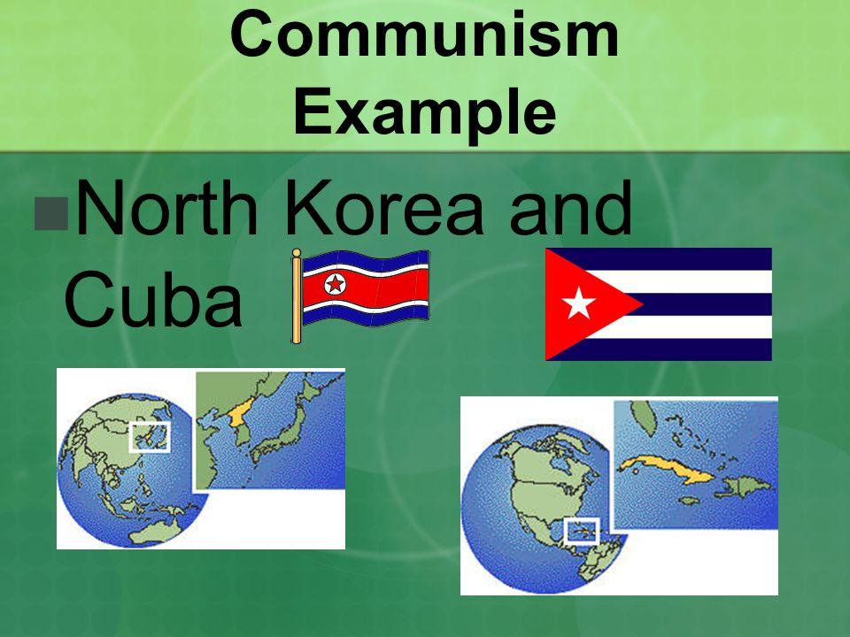Communism Example North Korea and Cuba