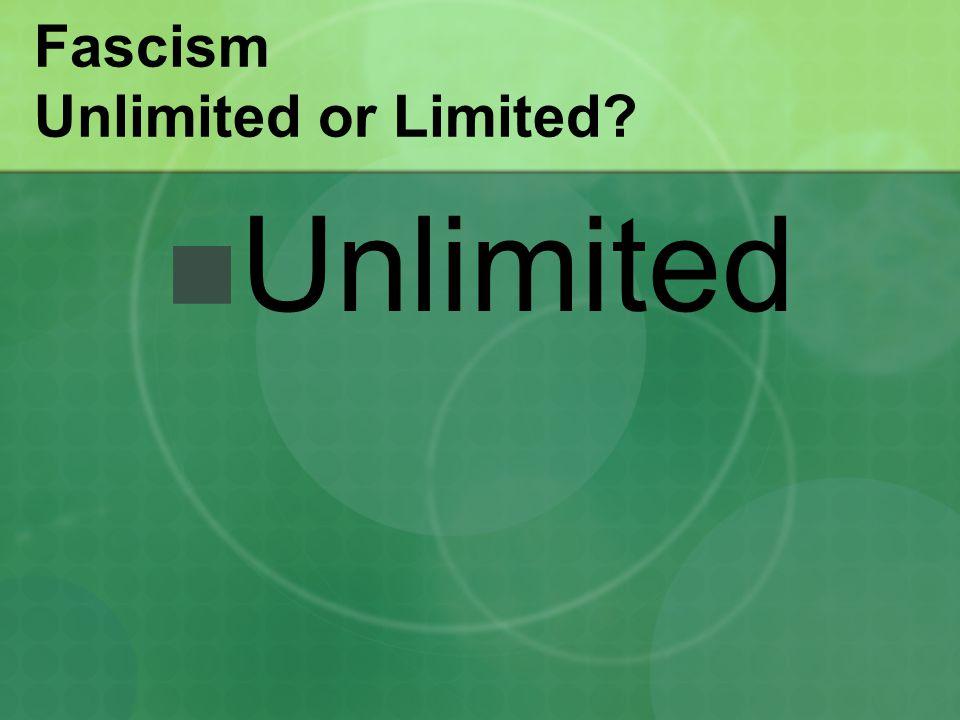Fascism Unlimited or Limited