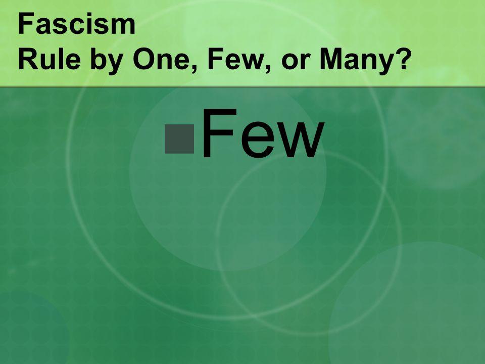 Fascism Rule by One, Few, or Many