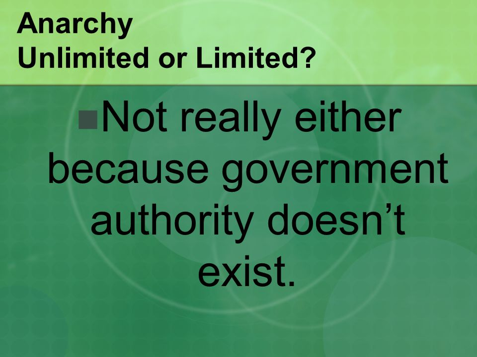 Anarchy Unlimited or Limited