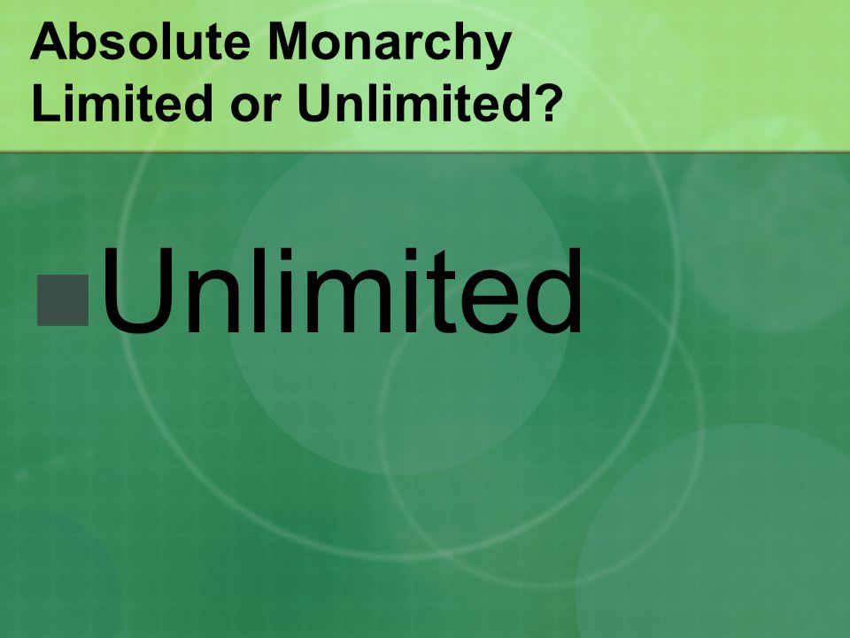 Absolute Monarchy Limited or Unlimited