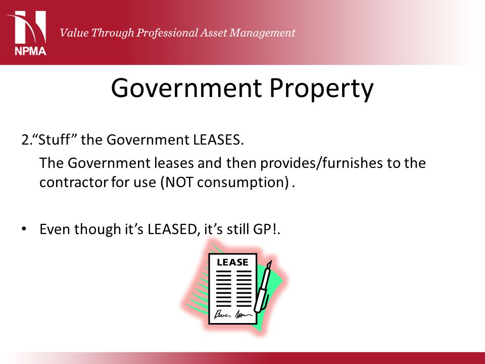 Government Property 2. Stuff the Government LEASES.