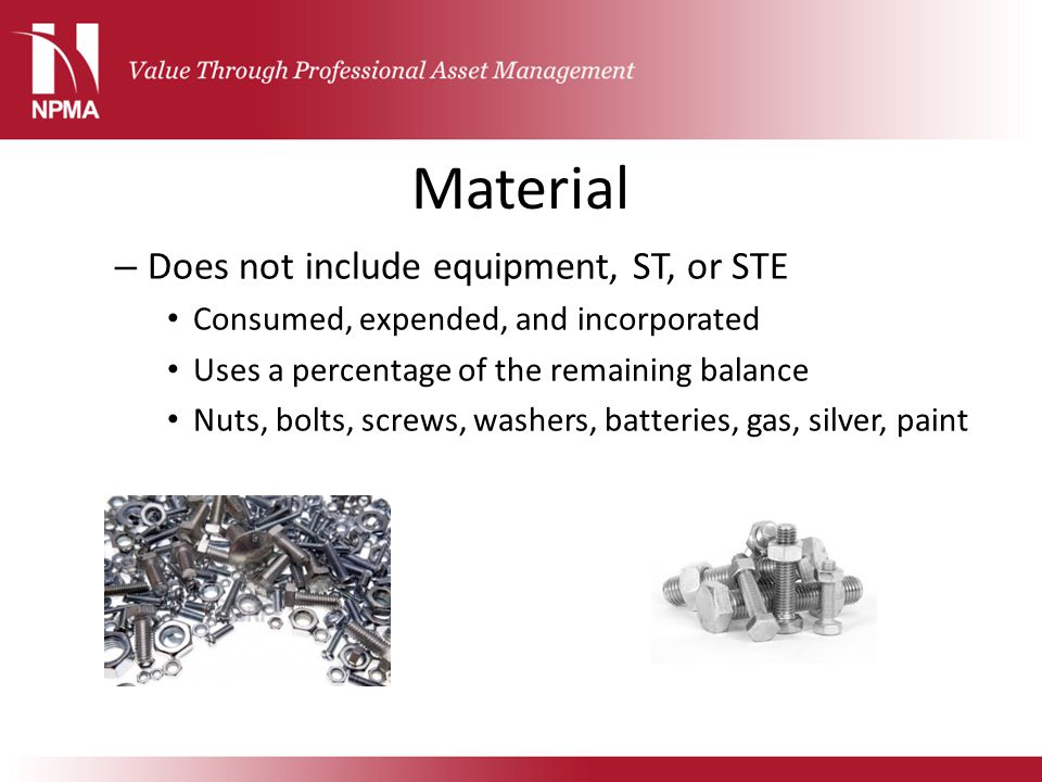 Material Does not include equipment, ST, or STE