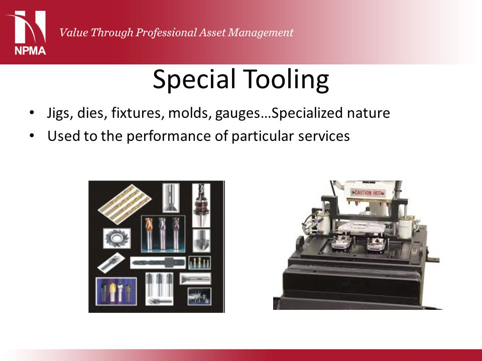 Special Tooling Jigs, dies, fixtures, molds, gauges…Specialized nature