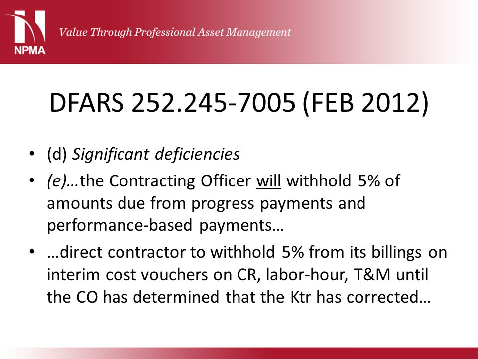 DFARS 252.245-7005 (FEB 2012) (d) Significant deficiencies