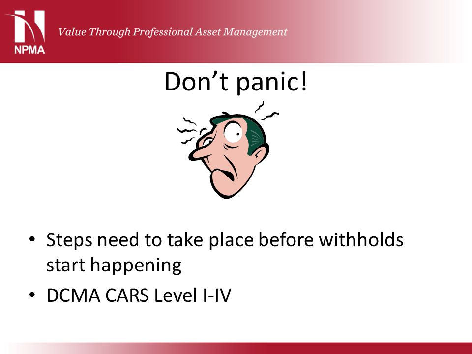 Don't panic! Steps need to take place before withholds start happening