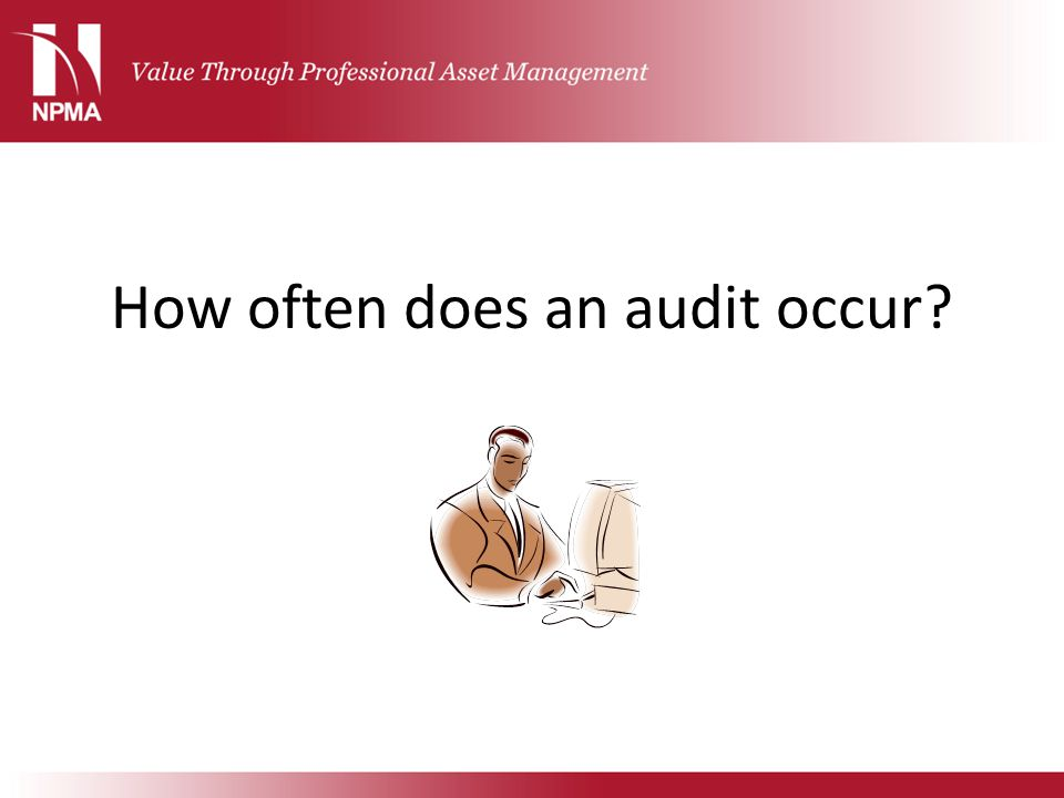How often does an audit occur