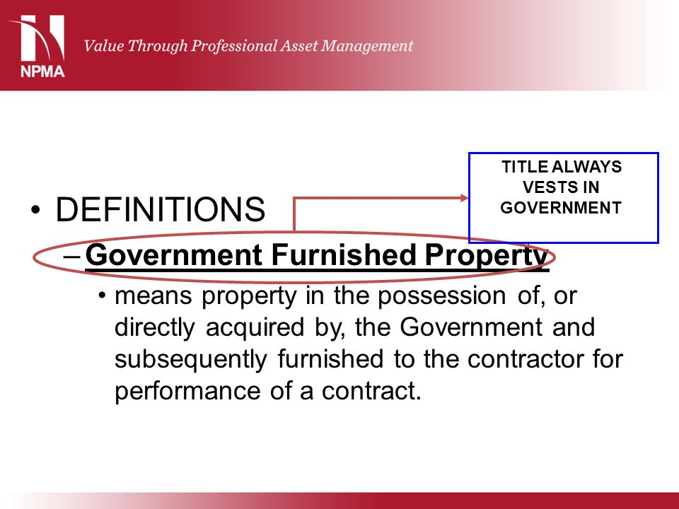 DEFINITIONS Government Furnished Property