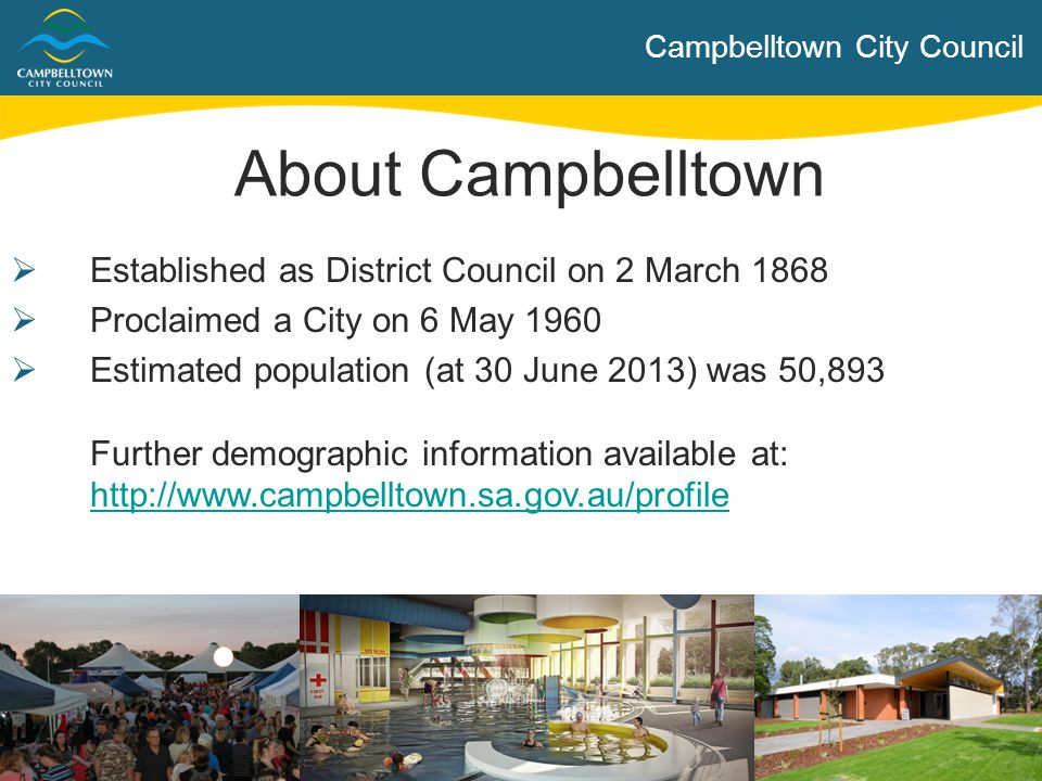 About Campbelltown Established as District Council on 2 March 1868
