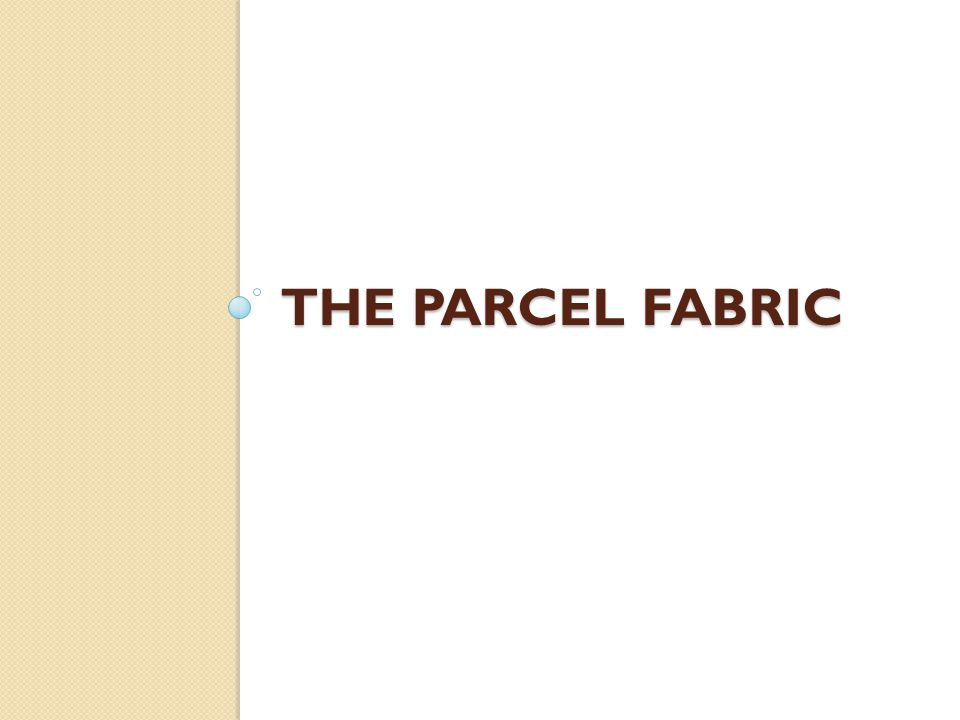 The Parcel Fabric