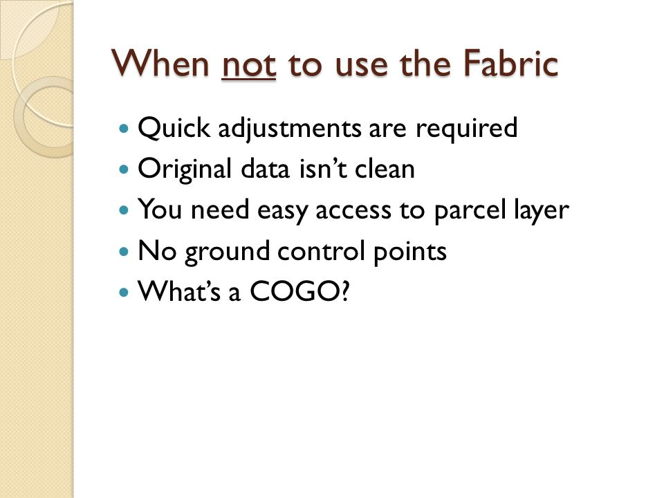 When not to use the Fabric