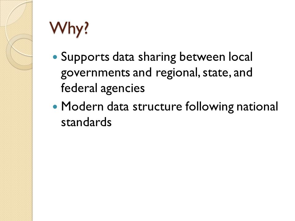 Why Supports data sharing between local governments and regional, state, and federal agencies.