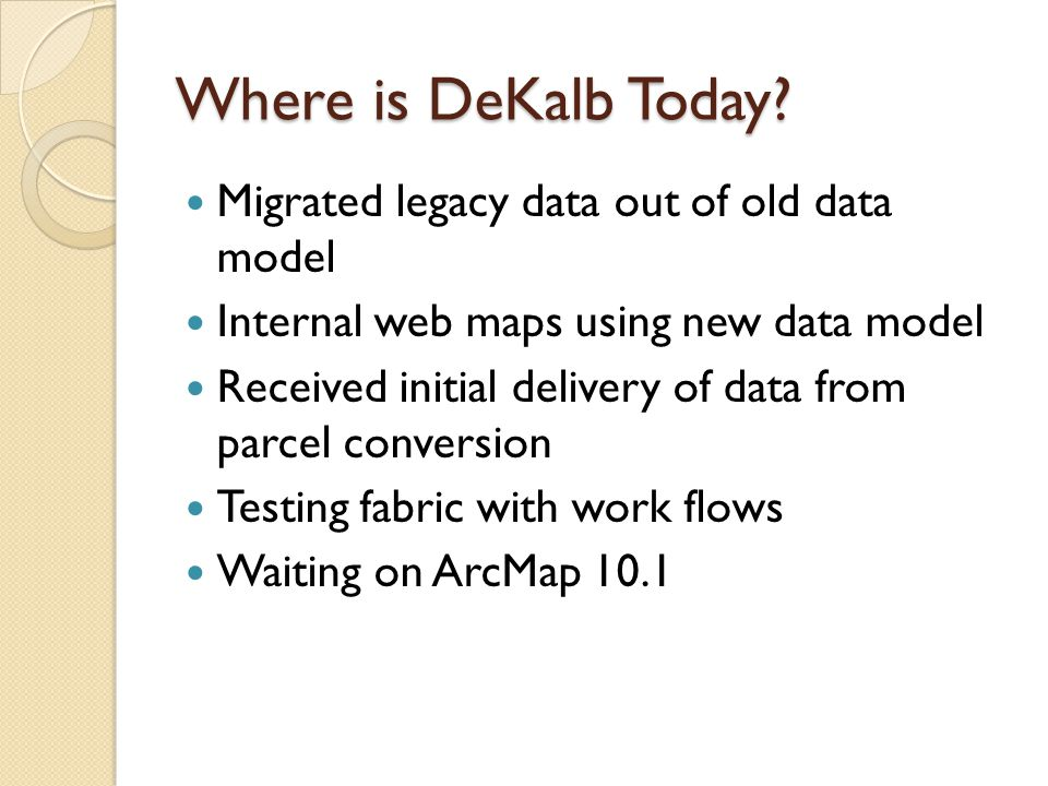 Where is DeKalb Today Migrated legacy data out of old data model
