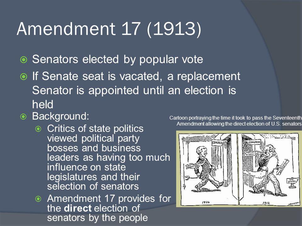Amendment 17 (1913) Senators elected by popular vote