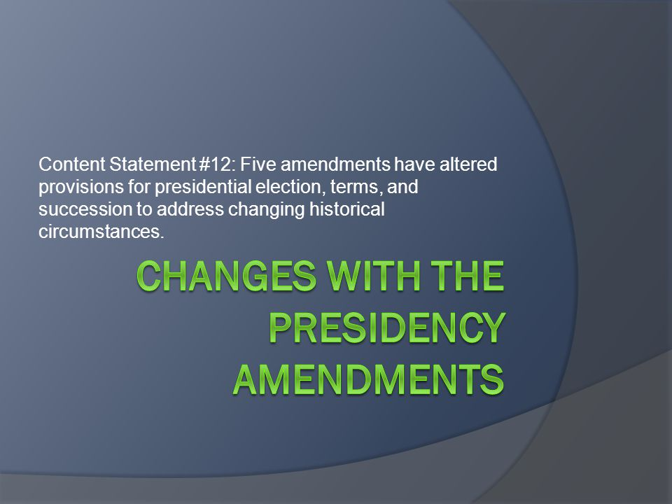 Changes With the Presidency Amendments