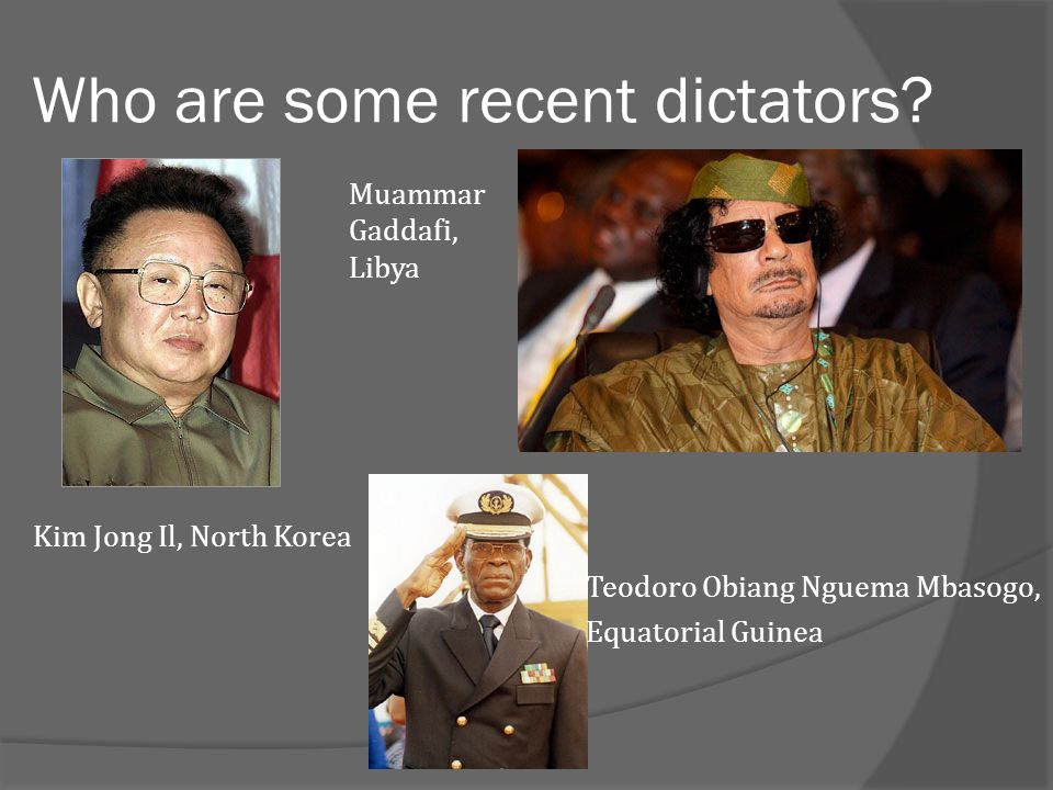 Who are some recent dictators
