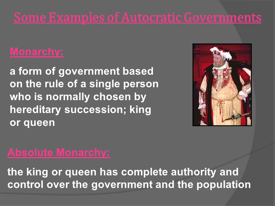 Some Examples of Autocratic Governments