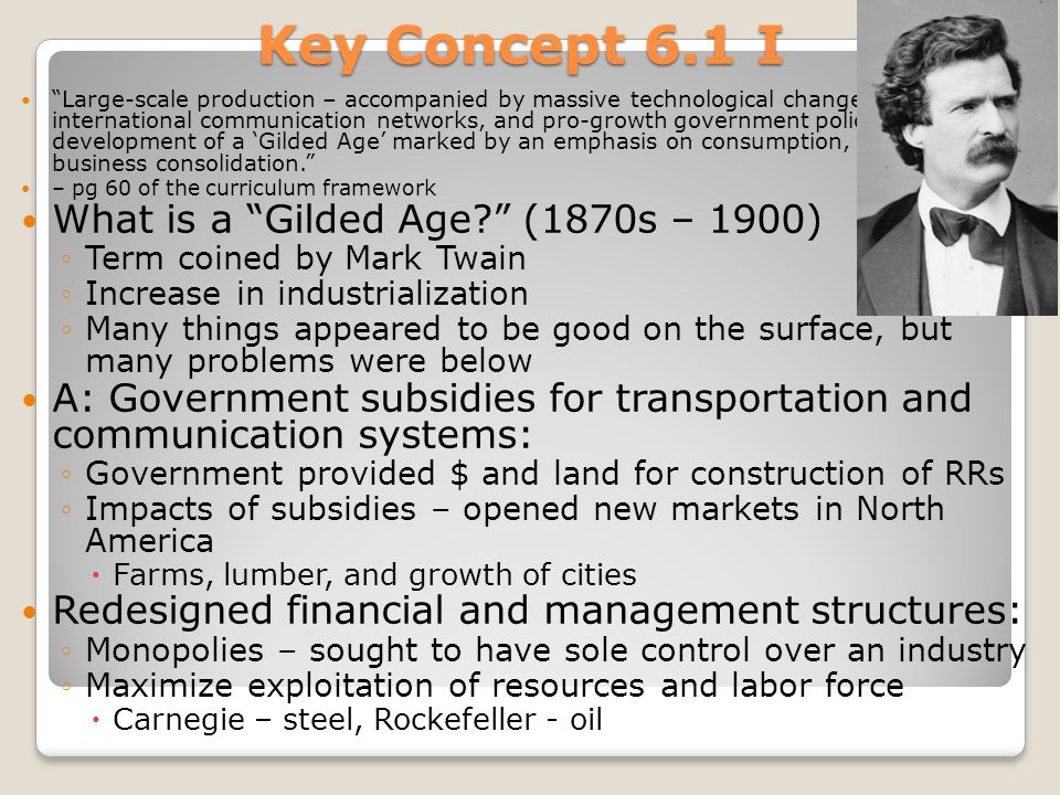 Key Concept 6.1 I What is a Gilded Age (1870s – 1900)