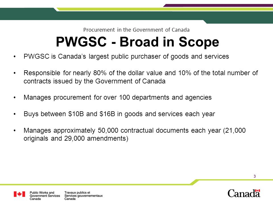 Procurement in the Government of Canada PWGSC - Broad in Scope