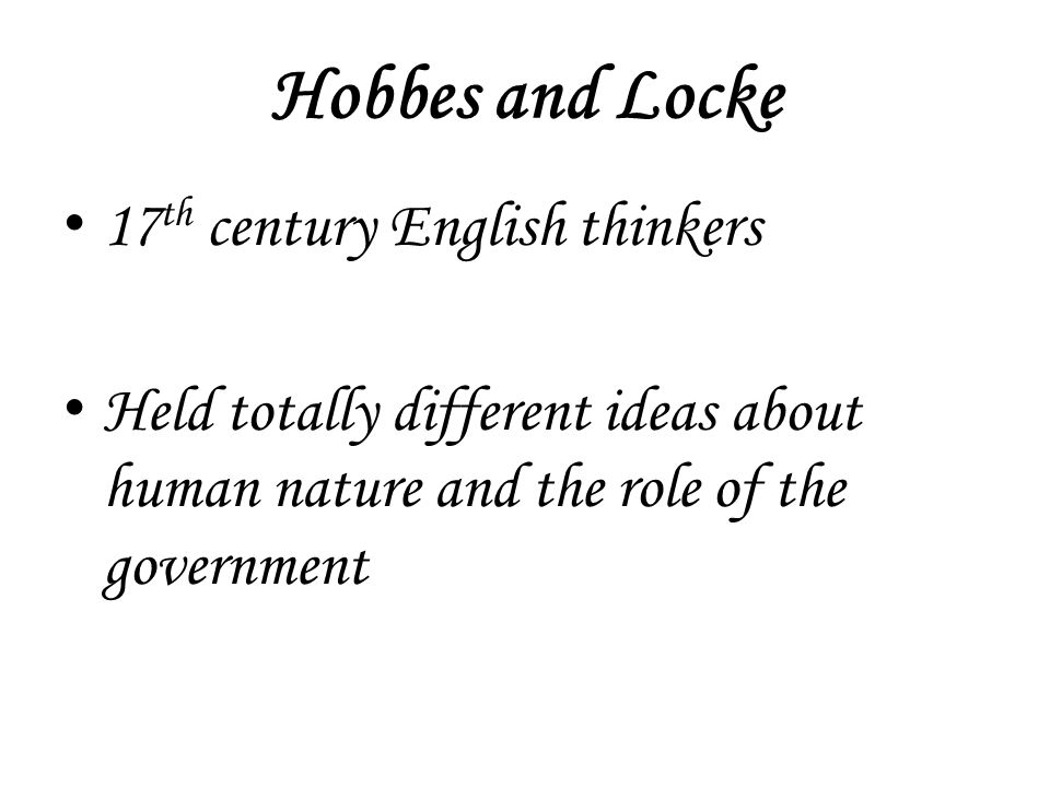 Hobbes and Locke 17th century English thinkers
