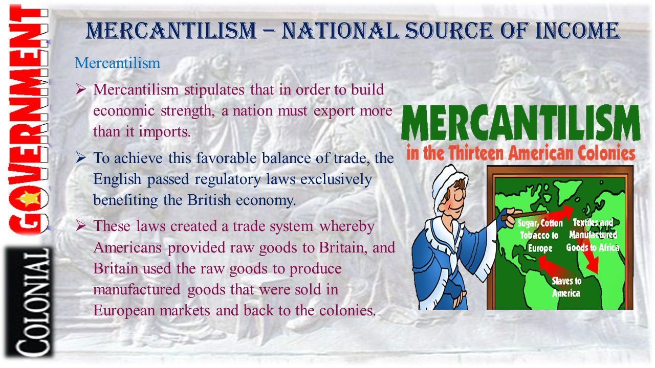 Mercantilism – national source of income