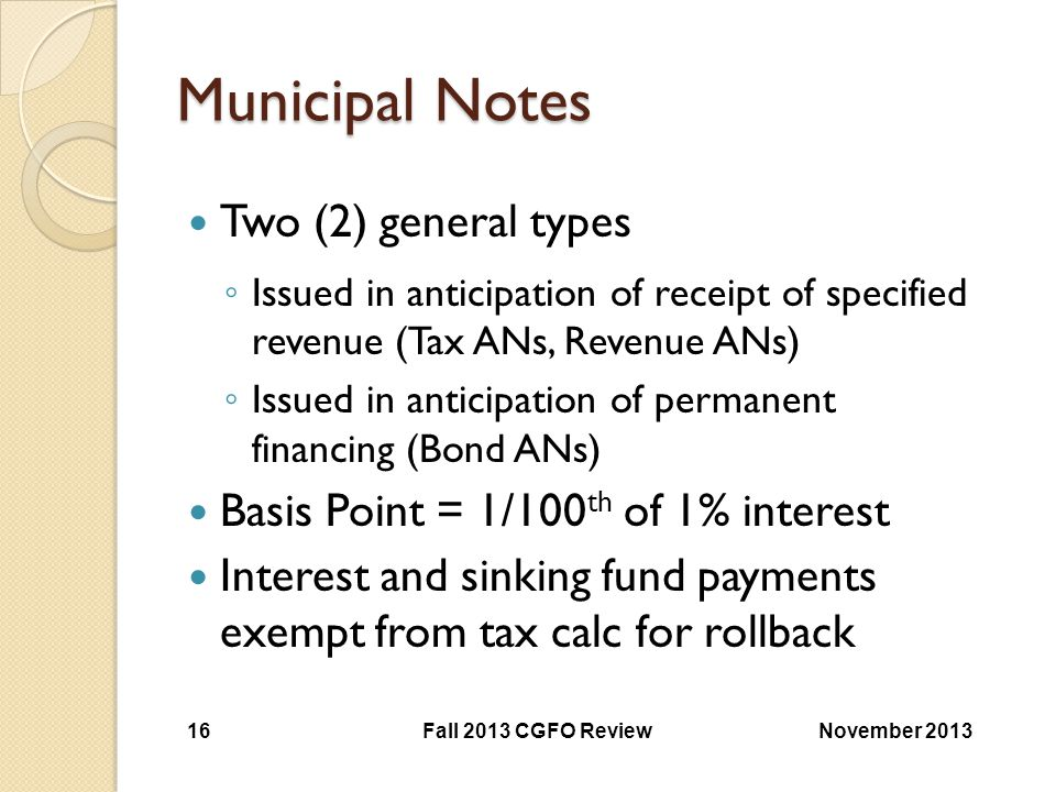 Municipal Notes Two (2) general types