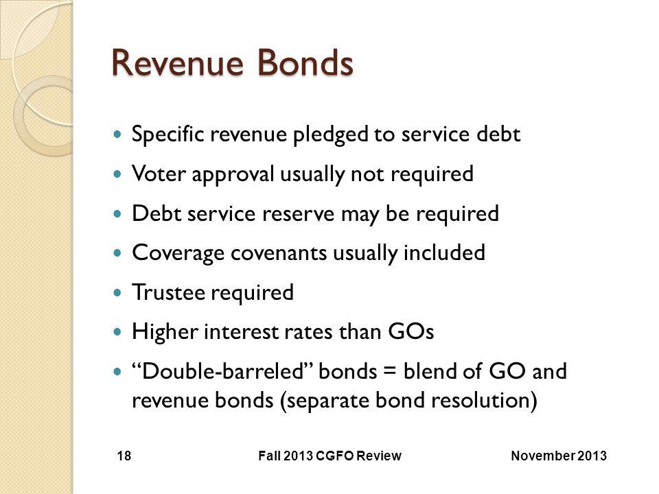 Revenue Bonds Specific revenue pledged to service debt