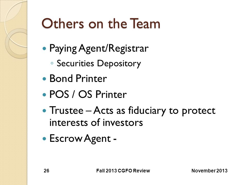 Others on the Team Paying Agent/Registrar Bond Printer