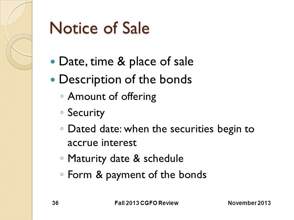 Notice of Sale Date, time & place of sale Description of the bonds