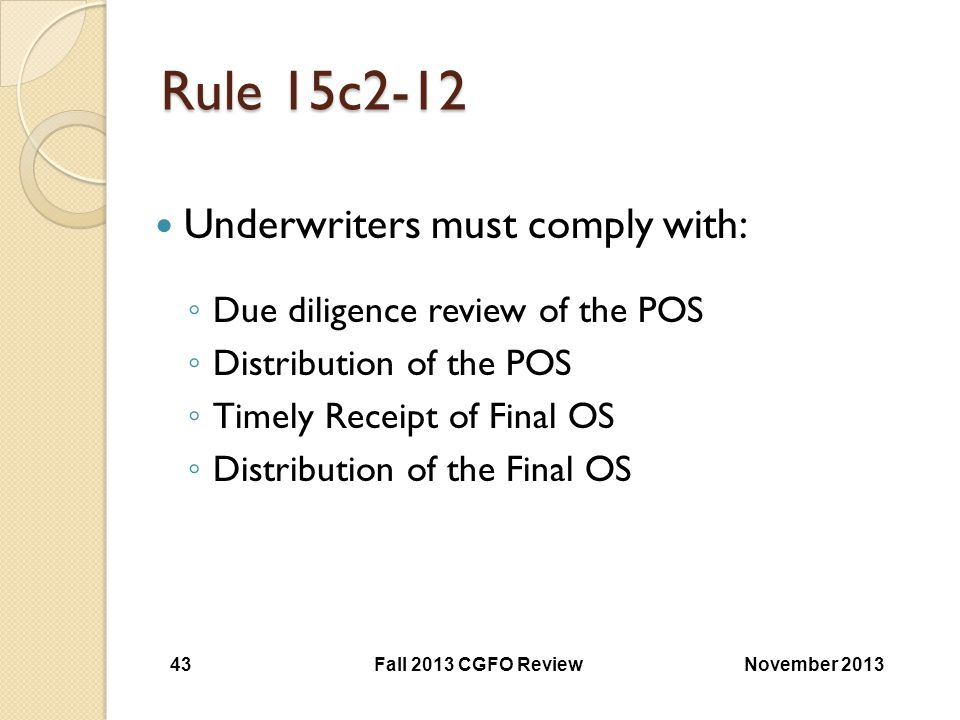 Rule 15c2-12 Underwriters must comply with: