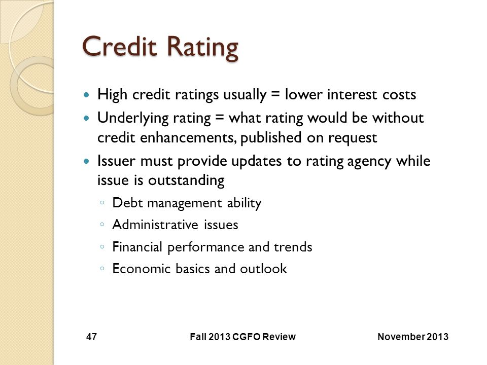 Credit Rating High credit ratings usually = lower interest costs