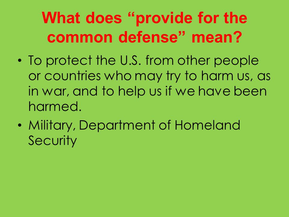 What does provide for the common defense mean