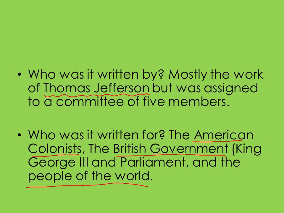Who was it written by Mostly the work of Thomas Jefferson but was assigned to a committee of five members.