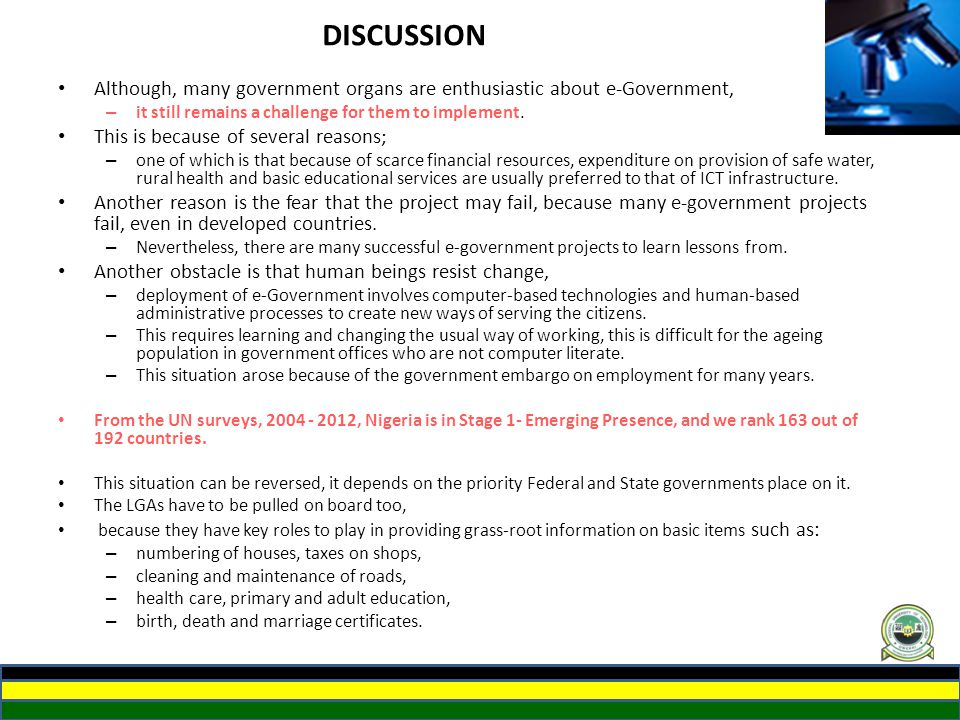 DISCUSSION Although, many government organs are enthusiastic about e-Government, it still remains a challenge for them to implement.