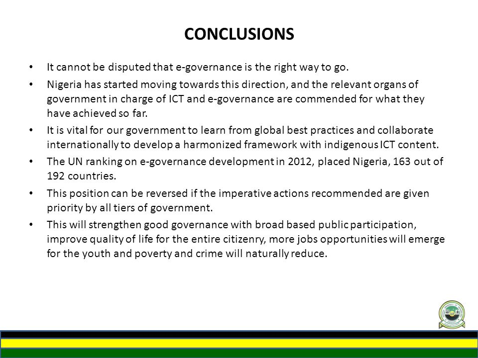 CONCLUSIONS It cannot be disputed that e-governance is the right way to go.