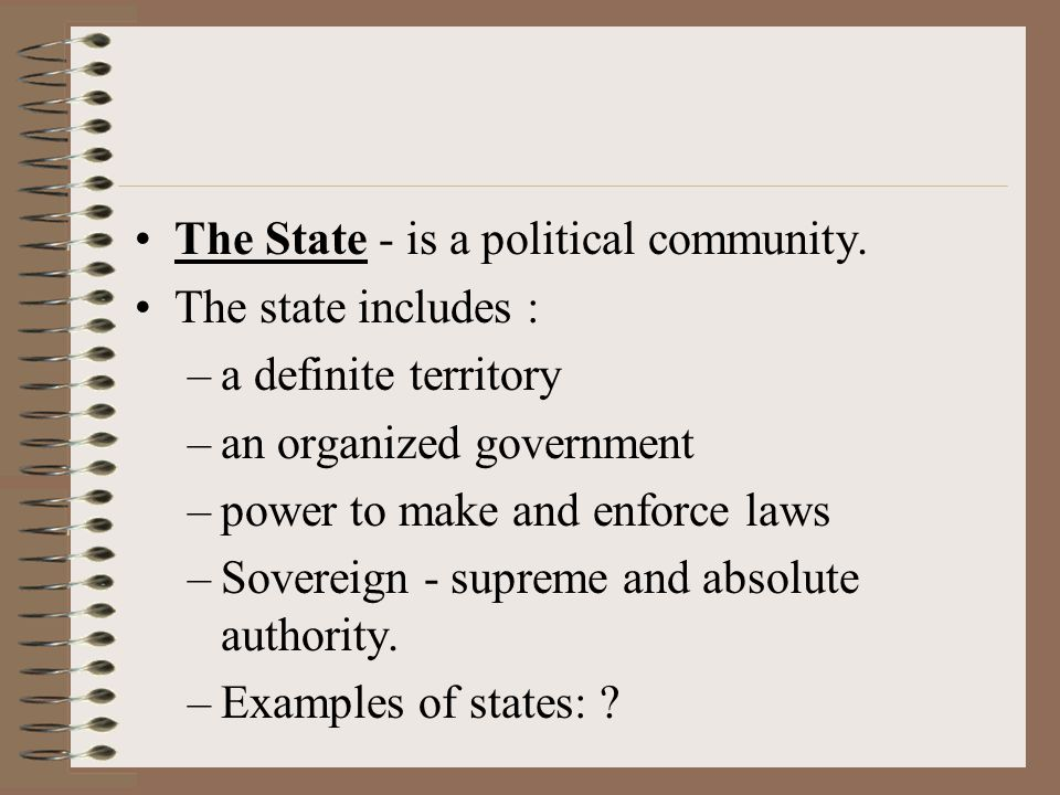 The State - is a political community.