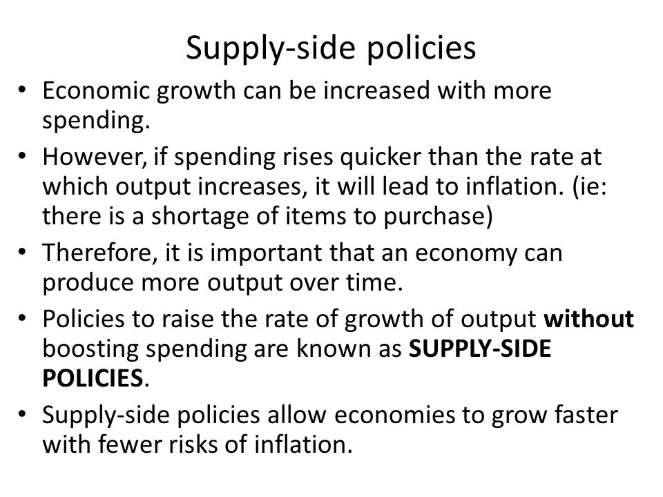 Supply-side policies Economic growth can be increased with more spending.