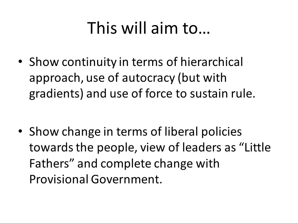 This will aim to… Show continuity in terms of hierarchical approach, use of autocracy (but with gradients) and use of force to sustain rule.