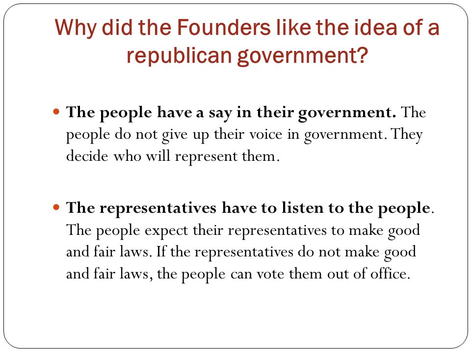 Why did the Founders like the idea of a republican government